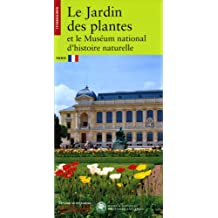 Le Jardin des Plantes et le Muséum National d'Histoires Naturelles