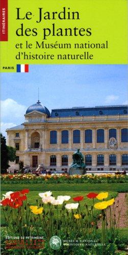 Le Jardin des Plantes et le Muséum National d'Histoires Naturelles par Stephane Deligeorges