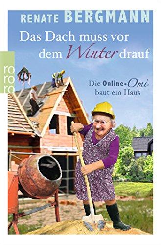 Das Dach muss vor dem Winter drauf: Die Online-Omi baut ein Haus