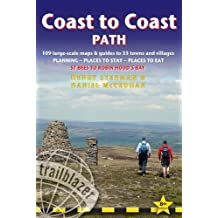 Coast to Coast (St.Bees to Robin Hood's Bay): 109 Large-Scale Walking Maps & Guides to 33 Towns & Villages - Planning, Places to Stay, Places to Eat Walking Guide (British Walking Guides)