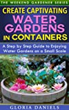 Are you looking for a unique garden container for your deck or patio?        Would you love to have a water garden on your property, but dread the work and expense?     Would you like to create a small tranquil area around your home where you coul...