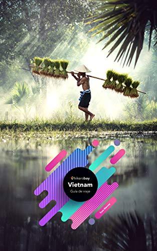 Guía de viaje de Vietnam: Guía de viajes, mapas y viajes.