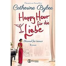 Happy Hour für die Liebe (Diesmal für immer 4)
