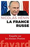 La France russe - Enquête sur les réseaux de Poutine