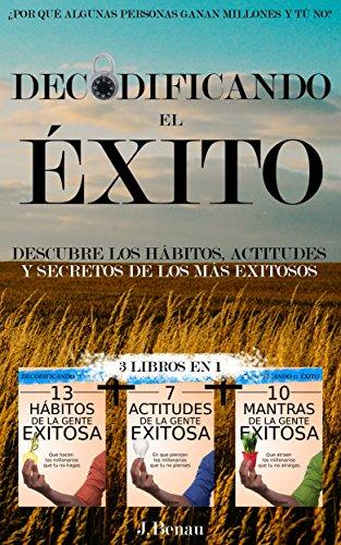 Decodificando el Éxito: Por qué algunas personas ganan millones y tú no: (3 LIBROS EN 1) Descubre cómo TRIUNFAR en la vida (libros de superación personal en español)