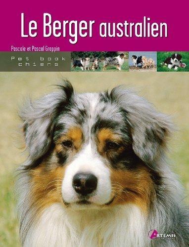 Le Berger australien de Grappin. Pascal (2005) Broch
