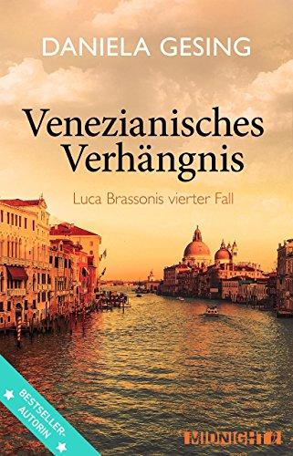 Venezianisches Verhängnis: Luca Brassonis vierter Fall (Ein Luca-Brassoni-Krimi 4) von [Gesing, Daniela]
