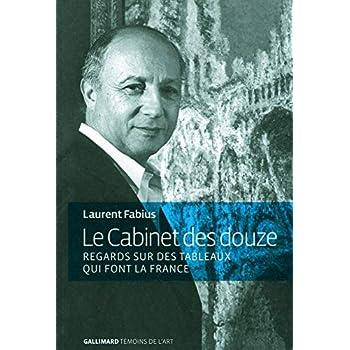 Le Cabinet des douze: Regards sur des tableaux qui font la France