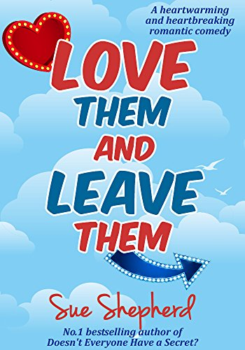 Love Them and Leave Them: A heartbreaking and heartwarming romantic comedy by [Shepherd, Sue]