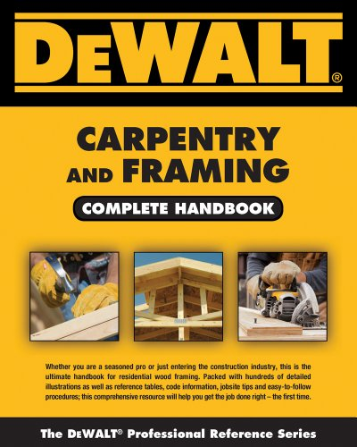 dewalt-carpentry-and-framing-complete-handbook-dewalt-professional-reference