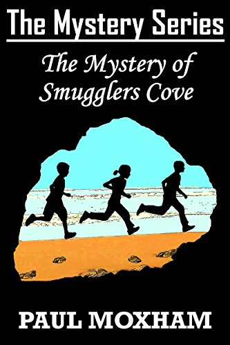 The Mystery of Smugglers Cove (FREE BOOKS FOR KIDS CHILDREN MIDDLE GRADE MYSTERY ADVENTURE) (The Mystery Series Book 1) (English Edition) -