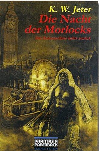 Die Nacht der Morlocks: Die Zeitmaschine kehrt zurück (Der König Kehrt Zurück)