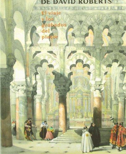 Descargar Libro La España pintoresca de David Roberts: El viaje y los grabados del pintor (Otras Publicaciones) de Antonio Giménez Cruz
