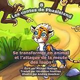 Telecharger Livres Les contes de Phasieland 8 Se transformer en animal et l attaque de la meute des loups (PDF,EPUB,MOBI) gratuits en Francaise