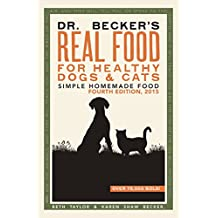 Dr Becker's Real Food For Healthy Dogs & Cats: Simple Homemade Food (English Edition)