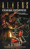 Aliens: Criminal Enterprise (Aliens (Dark Horse))