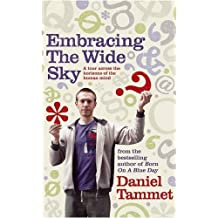 Embracing the Wide Sky: A tour across the horizons of the mind by Daniel Tammet (2009-01-22)