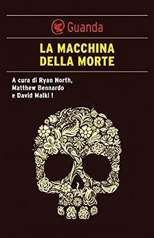 La macchina della morte: Un mondo in cui le persone sanno di che morte morire di [VV., AA., Ryan North, Matthew Bennardo, David Malki]