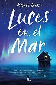 Luces en el mar (Spanish Edition) by [Reina Antolín, Miquel]