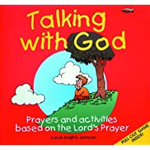 Talking With God: Prayers and Activities Based on the Lord's Prayer by Sarah Knights-Johnson (1-Jan-2001) Paperback