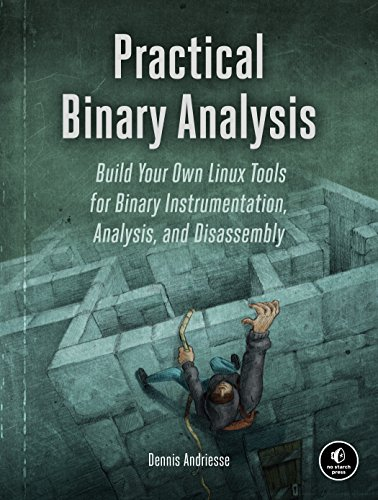 Practical Binary Analysis: Build Your Own Linux Tools for Binary Instrumentation, Analysis, and Disassembly por Dennis Andriesse