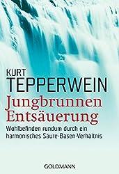 Jungbrunnen Entsäuerung: Wohlbefinden rundum durch ein harmonisches Säure-Basen-Verhältnis