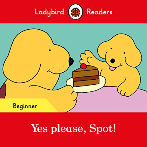 YES PLEASE, SPOT! (LB) (Ladybird)