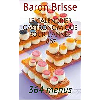 Le calendrier gastronomique pour l'année 1867: 364 menus