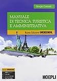 Manuale di tecnica turistica e amministrativa. Per gli Ist. tecnici e professionali. Con e-book. Con espansione online