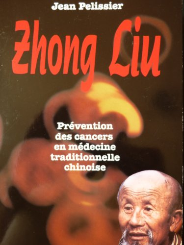 Zhong Liu : Prvention des cancers en mdecine traditionnelle chinoise