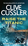 Raise the Titanic (Dirk Pitt Adventure Series Book 4)
