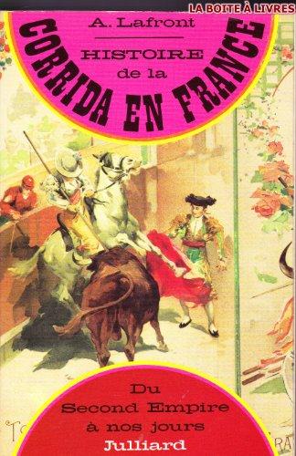 Histoire de la corrida en France du Second Empire  nos jours