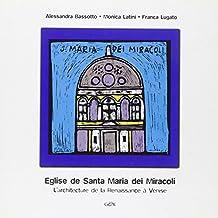 L'église de Santa Maria dei Miracoli. L'architecture de la Renaissance à Venise (Venezia in piccolo)