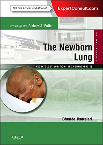 The Newborn Lung: Neonatology Questions and Controversies: Expert Consult - Online and Print, 2e (Neonatology: Questions & Controversies)