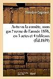 As-Tu Vu La Comete, Mon Gas ? Revue de L'Annee 1858, En 3 Actes Et 4 Tableaux (Litterature)