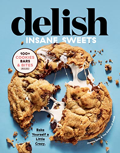 Bar Chocolate Chip Keks (Delish Insane Sweets: Bake Yourself a Little Crazy: 100+ Cookies, Bars, Bites, and Treats (English Edition))