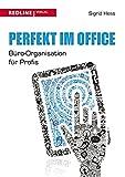 Perfekt im Office: Büro-Organisation Für Profis