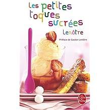Les petites toques sucrées : Recettes sucrées pour tous les gourmets