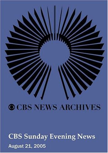 CBS Sunday Evening News (August 21, 2005)