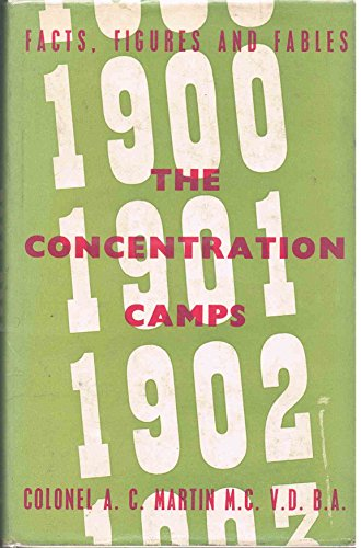 The concentration camps, 1900-1902 : facts, figures and fables / A.C. Martin ; with foreword by A. Keppel-Jones