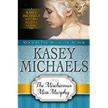 The Mischievous Miss Murphy (Kasey Michaels Alphabet Regency Romance Book 6) (English Edition)