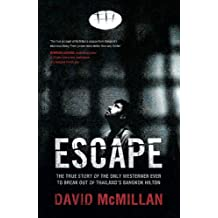 Escape: The True Story of the Only Westerner Ever to Escape from Thailand's Bangkok Hilton