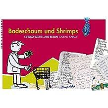Badeschaum und Shrimps: Einkaufszettel aus Berlin