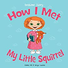 How I Met My Little Squirrel. Short Story: My Little Squirrel Book. Pre-story (English Edition)