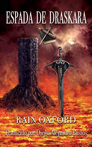 Espada de Draskara (Hechiceros de Syndrial 2) por Rain Oxford
