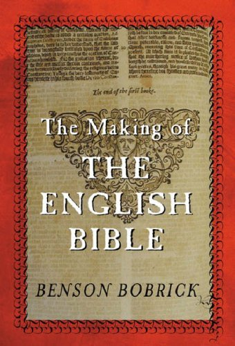 The Making of The English Bible by Benson Bobrick (2001-10-11)