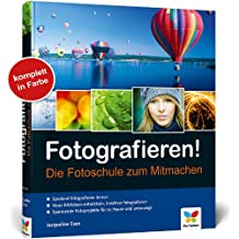 Fotografieren!: Die Fotoschule zum Mitmachen