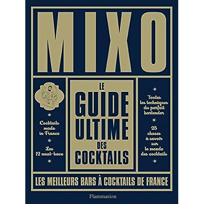 Mixo. Le guide ultime des cocktails (VINS ALCOOL CIG)