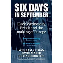 Six Days in September: Black Wednesday, Brexit and the making of Europe