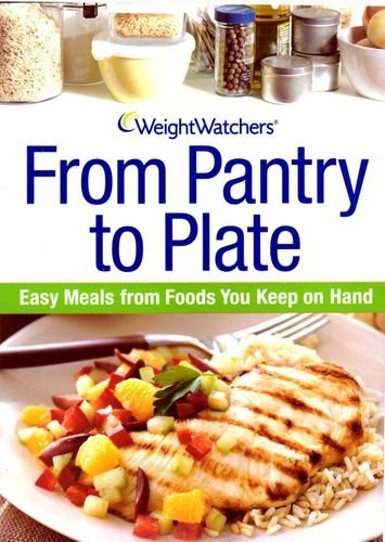 Weight Watchers COOKBOOK From Pantry to Plate Easy Cheap Meals from the Foods You keep on Hand Brand New Diet